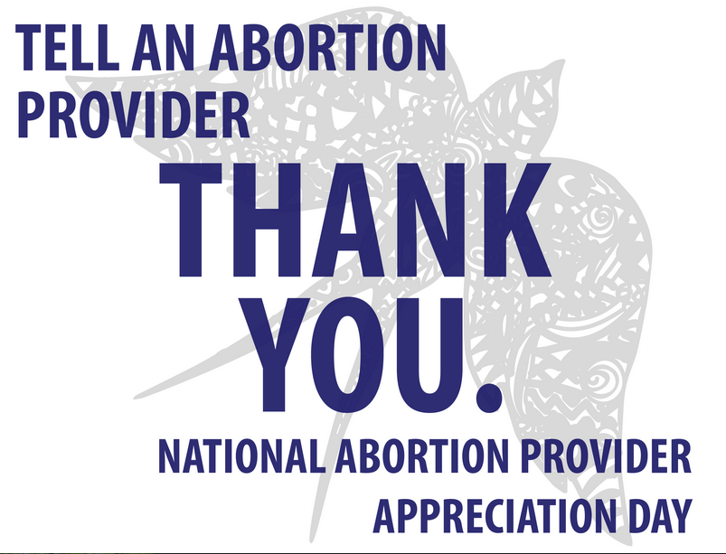 Tell an abortion provider thank you.