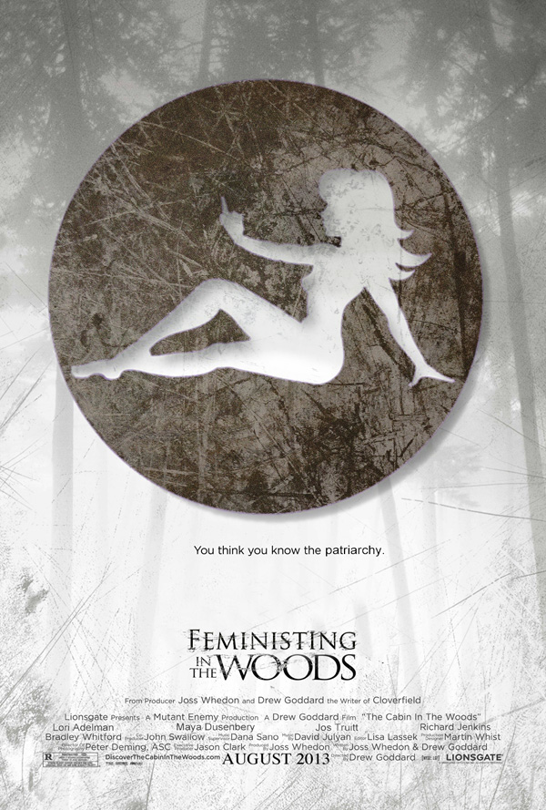 "Cabin in the Woods poster with the Feministing logo, tag line changed to ""You think you know the patriarchy,"" and Lori Adelman, Maya Dusenbery, and Jos Truitt added to the credits"
