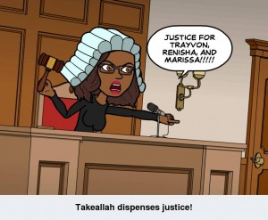 Takeallah dispenses justice for Trayvon, Renisha, and Marissa