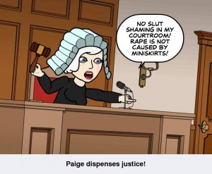 Paige dispenses justice: no slut-shaming in her courtroom. Rape is not caused by miniskirts
