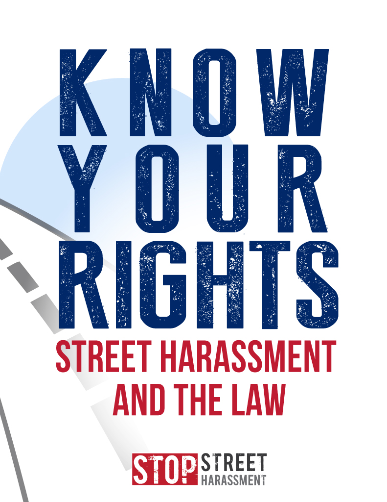 Know Your Rights: Street Harassment and the Law