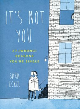 It's not you 27 wrong reasons you're single by Sara Eckel's book cover