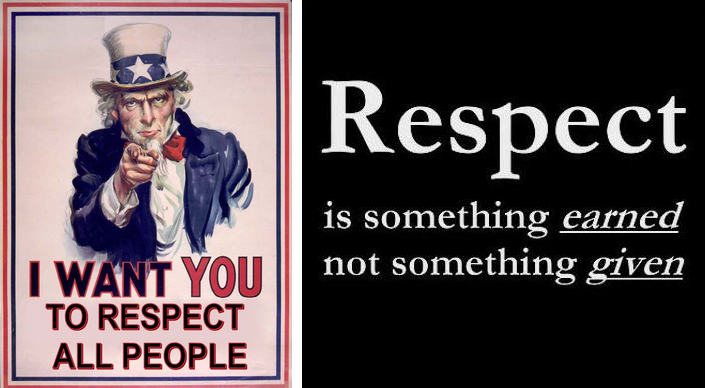 """I want you to respect all people"" image and ""Respect is something earned no something given."""