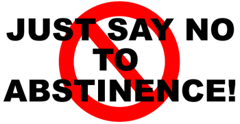 just say no to abstinence