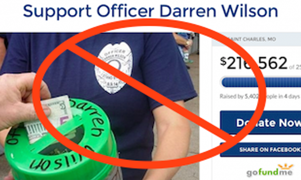 Image of Darren Wilson's fundraising page with a red cross over it. Features an image of a police officer holding a donation bucket.