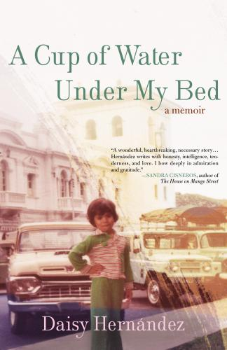 "A photo of the front cover of ""A Cup of Water Under My Bed,""picturing a young girl posing in front of a car in an urban setting. The photo appears to be old, and is probably of Hernandez when she was a child."